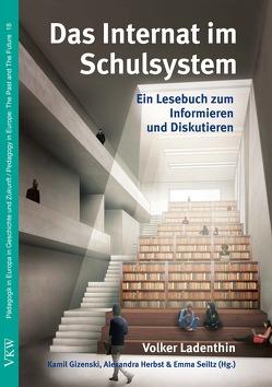 Das Internat im Schulsystem von Gizenski,  Kamil Viktor, Herbst,  Alexandra, Ladenthin,  Volker, Seiltz,  Emma