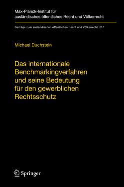 Das internationale Benchmarkingverfahren und seine Bedeutung für den gewerblichen Rechtsschutz von Duchstein,  Michael