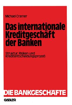 Das internationale Kreditgeschäft der Banken von Cramer,  Michael
