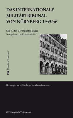 Das Internationale Militärtribunal von Nürnberg 1945/46 von Antipow,  Lilia, Böhm,  Otto, Gemählich,  Matthias, Huhle,  Rainer, Nürnberger Menschenrechtszentrum