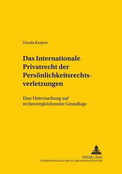 Das Internationale Privatrecht der Persönlichkeitsrechtsverletzungen von Kerpen,  Ursula