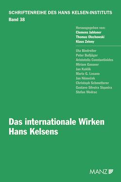 Das internationale Wirken Hans Kelsens von Jabloner,  Clemens, Olechowski,  Thomas, Zeleny,  Klaus
