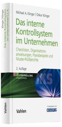 Das Interne Kontrollsystem im Unternehmen von Klinger,  Michael A., Klinger,  Oskar