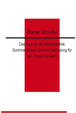 Das Internet als Weltbibliothek von Strzolka,  Rainer