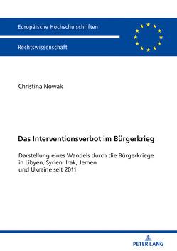 Das Interventionsverbot im Bürgerkrieg von Nowak,  Christina