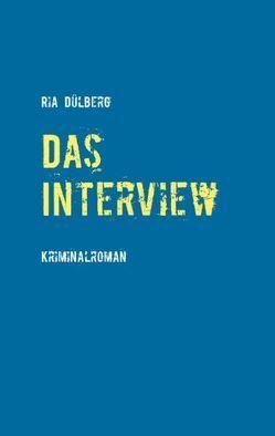 Das Interview von Dülberg,  Ria