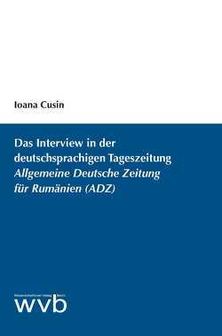 Das Interview in der deutschsprachigen Tageszeitung Allgemeine Deutsche Zeitung für Rumänien (ADZ) von Cusin,  Ioana