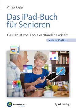 Das iPad-Buch für Senioren von Kiefer,  Philip