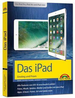 Das iPad – Einstieg und Praxis – aktuell zu iOS 10 für iPad Pro – iPad Air und iPad Mini von Thoma,  Marc Oliver