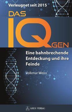 Das IQ-Gen – verleugnet seit 2015 von Weiss,  Volkmar