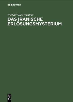 Das iranische Erlösungsmysterium von Reitzenstein,  Richard