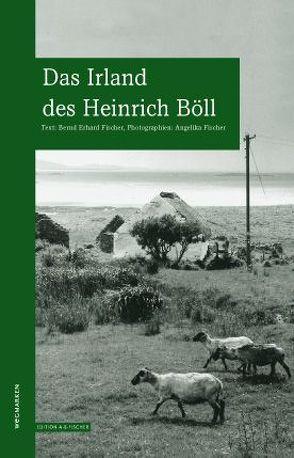 Das Irland des Heinrich Böll von Fischer,  Angelika, Fischer,  Bernd Erhard