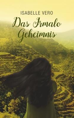 DAS IRMALO GEHEIMMNIS von Vero,  Isabelle
