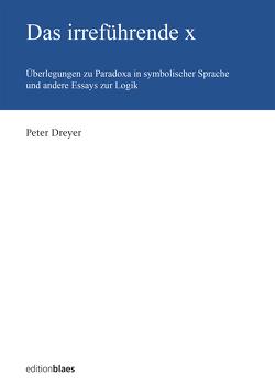 Das irreführende x von Dreyer,  Peter