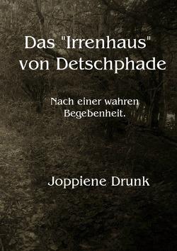 """Das """"Irrenhaus"""" von Detschphade von Drunk,  Joppine"""