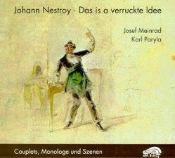 Das is a verruckte Idee von Eybner,  Richard, Meinrad,  Josef, Nestroy,  Johann, Paryla,  Karl, Schwiedrzik,  Wolfgang M.