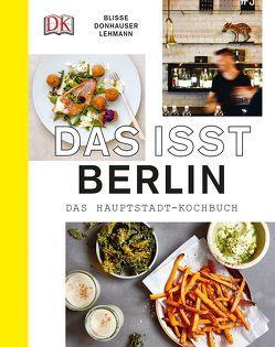 Das isst Berlin von Blisse,  Manuela, Donhauser,  Rose Marie, Lehmann,  Uwe