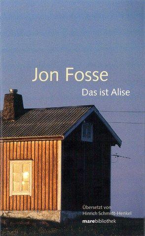 Das ist Alise von Fosse,  Jon, Schmidt-Henkel,  Hinrich