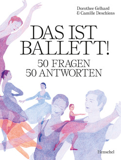 Das ist Ballett! von Deschiens,  Camille, Gelhard,  Dorothee
