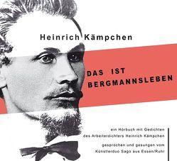 Das ist Bergmannsleben von Kämpchen,  Heinrich
