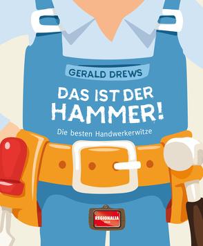 Das ist der Hammer! von Drews,  Gerald