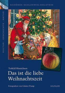 Das ist die liebe Weihnachtszeit von Hinrichsen,  Torkild, Pump,  Günter