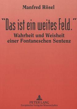 «Das ist ein weites Feld.» von Rösel,  Manfred