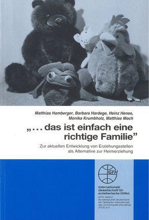 … das ist einfach eine richtige Familie von Hamberger,  Matthias, Hardege,  Barbara, Heues,  Heinz, Moch,  Matthias