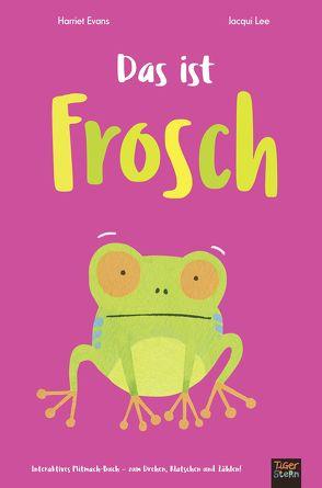 Das ist Frosch von Evans,  Harriet, Kiesel,  TextDoc, Lee,  Jacqui