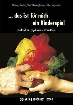 … das ist für mich ein Kinderspiel von Beins,  Hans J, Beudels,  Wolfgang, Lensing-Conrady,  Rudolf