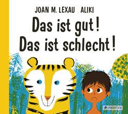 Das ist gut! Das ist schlecht! von Aliki, Köller,  Kathrin, Lexau,  Joan M.