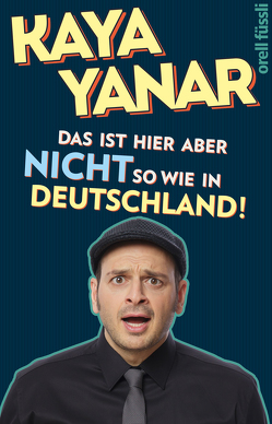 Das ist hier aber nicht so wie in Deutschland! von Yanar,  Kaya