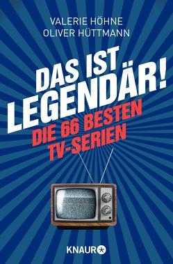 Das ist … legendär! von Höhne,  Valerie, Hüttmann,  Oliver