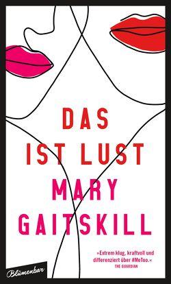 Das ist Lust von Gaitskill,  Mary, Schreiber,  Daniel