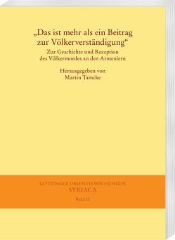 """""""Das ist mehr als ein Beitrag zur Völkerverständigung"""" von Tamcke,  Martin"""