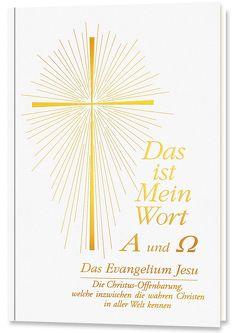 Das ist Mein Wort. Alpha und Omega. Das Evangelium Jesu von Gabriele