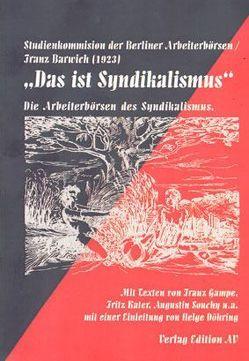 Das ist Syndikalismus von Barwich,  Franz, Döhring,  Helga, Gampe,  Franz, Kater,  Fritz, Souchy,  Augustin