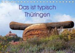 Das ist typisch Thüringen (Tischkalender 2019 DIN A5 quer) von Flori0
