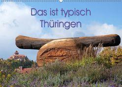 Das ist typisch Thüringen (Wandkalender 2019 DIN A2 quer) von Flori0