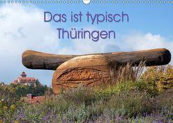 Das ist typisch Thüringen (Wandkalender 2019 DIN A3 quer) von Flori0