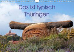 Das ist typisch Thüringen (Wandkalender 2019 DIN A4 quer) von Flori0