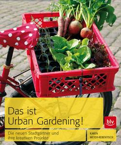 Das ist Urban Gardening! von Meyer-Rebentisch,  Karen