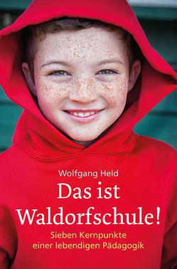 Das ist Waldorfschule! von Held,  Wolfgang