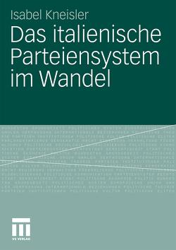 Das italienische Parteiensystem im Wandel von Kneisler,  Isabel