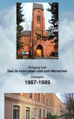 Das Ja zum Leben und zum Menschen, Band 10 von Nein,  Wolfgang