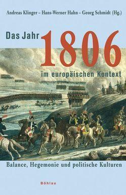 Das Jahr 1806 im europäischen Kontext von Hahn,  Hans W, Klinger,  Andreas, Schmidt,  Georg