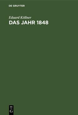 Das Jahr 1848 von Köllner,  Eduard