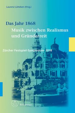 Das Jahr 1868 von Lütteken,  Laurenz, Schmiel,  Ilona