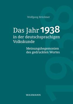 Das Jahr 1938 in der deutschsprachigen Volkskunde von Brückner,  Wolfgang