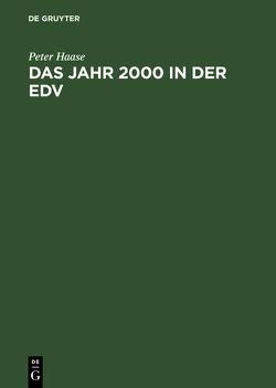 Das Jahr 2000 in der EDV von Haase,  Peter